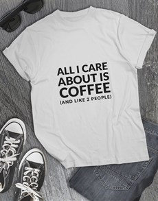 gifts: All I Care About T Shirt!