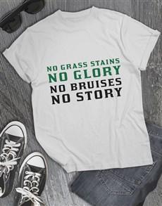 gifts: No Glory No Story T Shirt!