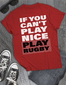 gifts: If Cant Play Nice Play Rugby T Shirt!