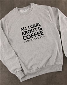 gifts: All I care About Is Coffee Ladies Sweatshirt!
