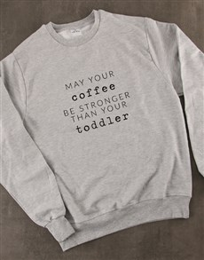 gifts: May Your Coffee Be Stronger Ladies Sweatshirt!