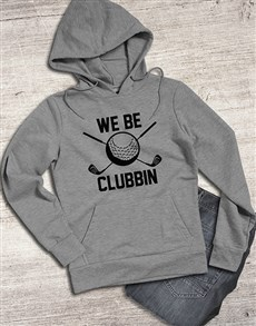 gifts: We Be Clubbing Golf Hoodie!