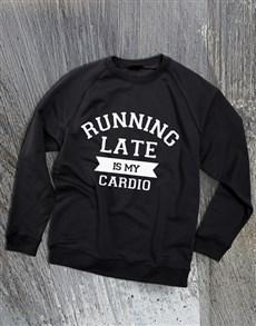 gifts: Running Late Is Cardio Ladies Sweatshirt!