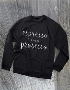 gifts: Espresso Then Prosecco Ladies Sweatshirt!