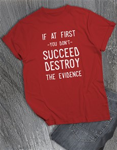 gifts: Destroy The Evidence T Shirt!