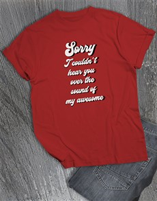 gifts: Sound Of My Awesomeness T Shirt!