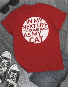 gifts: I Want To Come Back As My Cat T Shirt!