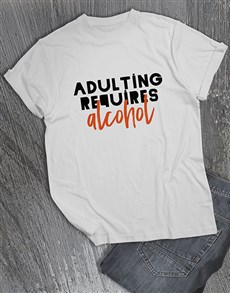 gifts: Adulting Requires Alcohol T Shirt!