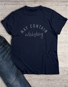 gifts: May Contain Whiskey T Shirt!