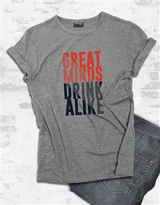 gifts: Great Minds Drink Alike T Shirt!