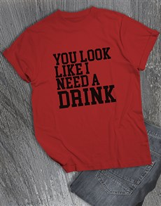 gifts: You Look Like I Need A Drink T Shirt!