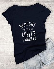 gifts: Coffee And Whiskey Ladies T Shirt!