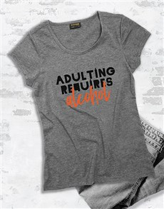 gifts: Adulting Requires Alcohol Ladies T Shirt!