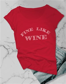 gifts: Fine Like Wine Ladies T Shirt!
