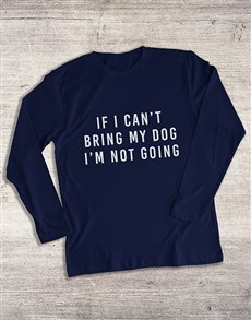 gifts: Cant Bring My Dog Long Sleeve T Shirt!