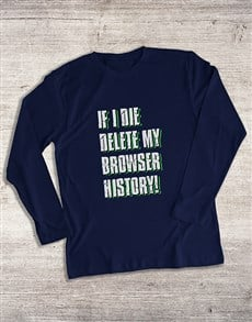 gifts: Delete My Browser Long Sleeve T Shirt!