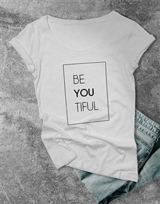 gifts: Be You Tiful Ladies T Shirt !