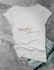 gifts: You Are Amazing Ladies T Shirt!