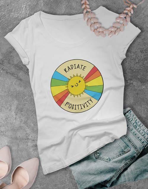 clothing: Radiate Positivity Ladies T Shirt!