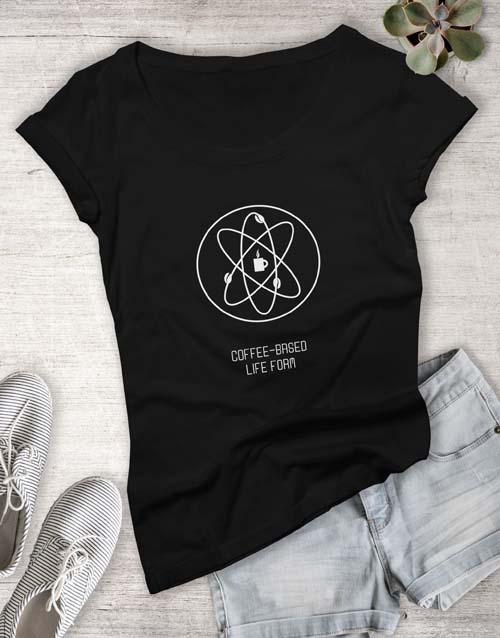 clothing: Coffee Based Life Ladies T Shirt!